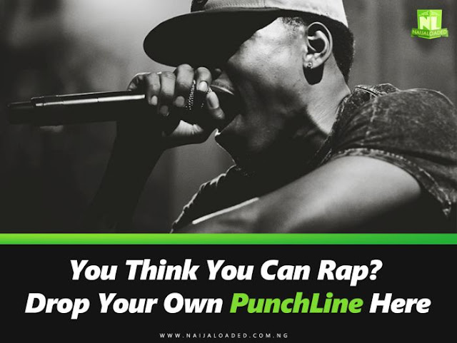 RAPPERR You Think You Can Rap? Drop Your Own PunchLine Here (Lets Have Fun)