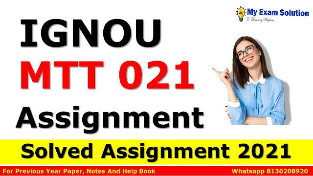 MTT 021 Solved Assignment 2021-22