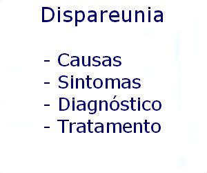 Dispareunia causas sintomas diagnóstico tratamento prevenção riscos complicações