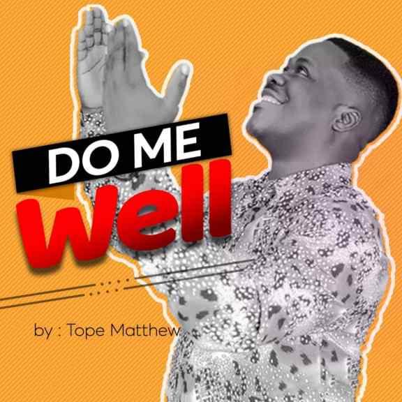 Audio:  Tope Matthew – Do Me Well