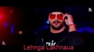 Lehnga Lakhnaua  Lyrics