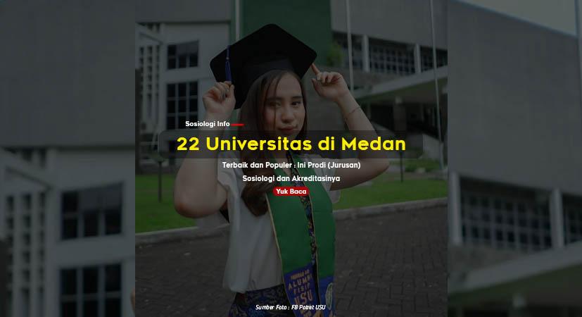 22 Universitas di Medan Terbaik : Ini Prodi (Jurusan) Sosiologi dan Akreditasinya