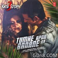 Tumhe Apna Banane Ka - Hate Story 3