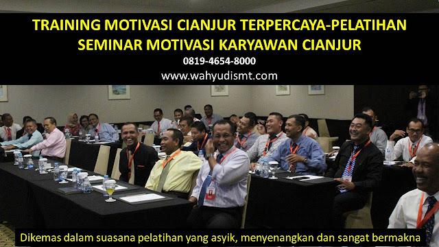 TRAINING MOTIVASI CIANJUR - TRAINING MOTIVASI KARYAWAN CIANJUR - PELATIHAN MOTIVASI CIANJUR – SEMINAR MOTIVASI CIANJUR