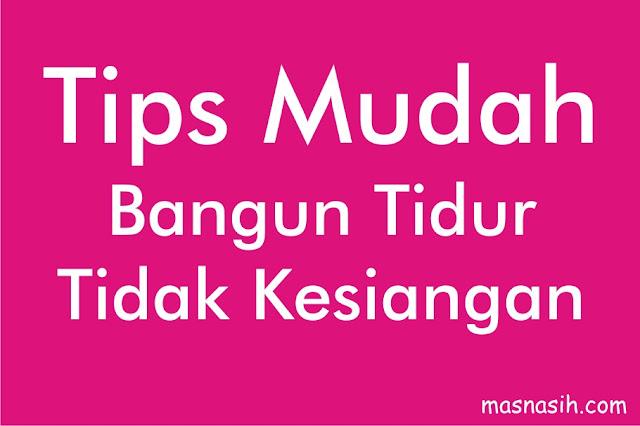 Tips Bangun Tidur Tidak Kesiangan