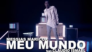 Messias Maricoa feat. Claudio Ismael – Meu Mundo (Official Video 4K UHD)