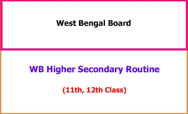 West Bengal Higher Secondary 11th, 12th Exam Datesheet
