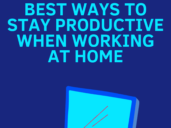 How To Be Productive While Working At Home