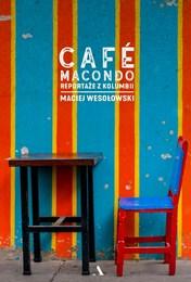 http://lubimyczytac.pl/ksiazka/4881416/cafe-macondo-reportaze-z-kolumbii