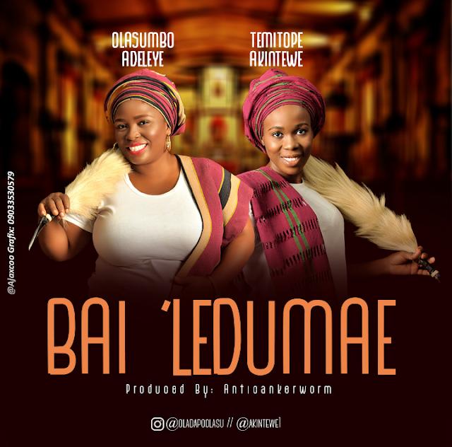 Music: Bai 'Ledumae by Akintewe Temitope and Adeleye Olasumbo
