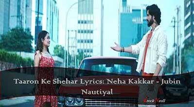 Taaron-Ke-Shehar-Lyrics-Neha-Kakkar-Jubin-Nautiyal