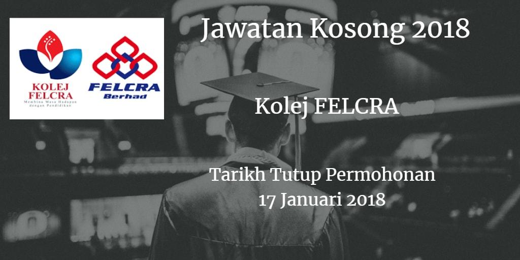 Jawatan Kosong Kolej FELCRA 17 Januari 2018