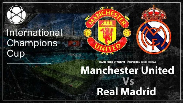 Manchester United vs Real Madrid: Fecha, Horario y Transmisión de la International Champions Cup En Vivo por TY
