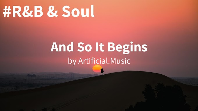 And So It Begins by Artificial.Music ( R&B & Soul ) ( Free Vlog Music )