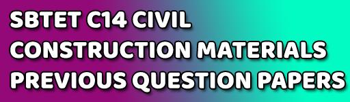 CONSTRUCTION MATERIALS SBTETAP- C-14 CIVIL OLD QUESTION PAPERS