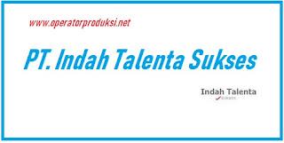 Loker Administrasi Back Office PT Indah Talenta Sukses