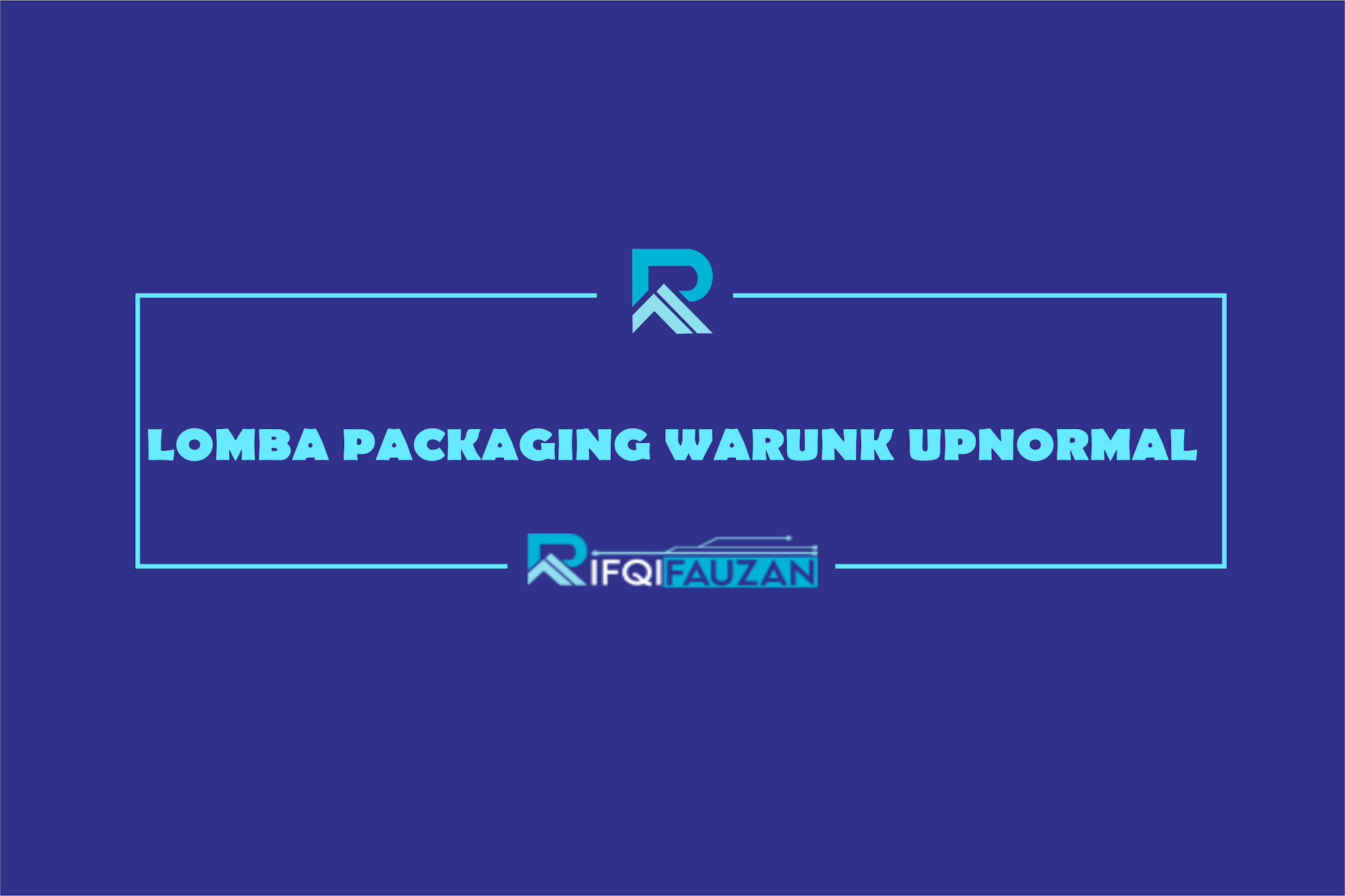 LOMBA PACKAGING DESAIN WARUNK UPNORMAL