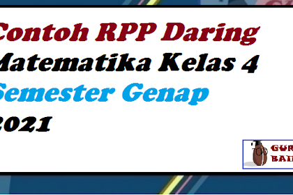 Download Contoh RPP Daring Matematika Kelas 4 Semester Genap Format Terbaru
