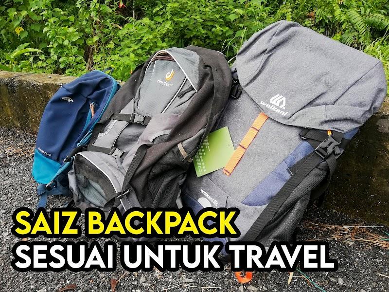 Saiz dan Ukuran Backpack Sesuai Keperluan Travel