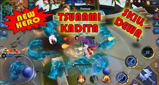 HERO-BARU-PANGGIL-TSUNAMI-KADITA-MOBILE-LEGENDS-SKILL-DEWA
