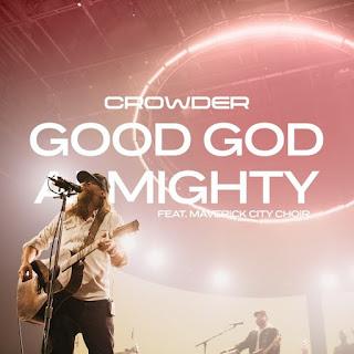 DOWNLOAD: Crowder - Good God Almighty [Mp3, Lyrics, Video]