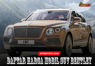 Daftar Harga Mobil SUV Bentley