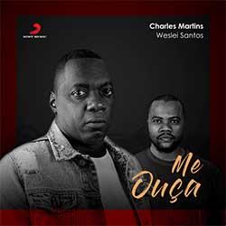 Baixar Música Gospel Me Ouça - Charles Martins feat. Weslei Santos Mp3