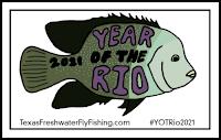 The Year of the Rio, YOTRio, YOTRio2021, #YOTRio2021, Texas Freshwater Fly Fishing, TFFF, Fly Fishing Texas, Texas Fly Fishing, Pat Kellner