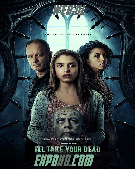 I'll Take Your Dead 2018 IMDb 480p | BluRAy 720p | Esub 1.2Gbs [HDRip x265 ] G.Drive