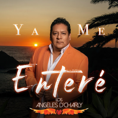LOS ANGELES DE CHARLY - YA ME ENTERE (2019)