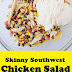 Skinny Southwest Chicken Salad