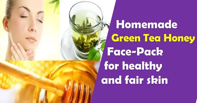 Homemade Green Tea Honey Face-Pack for healthy and fair skin