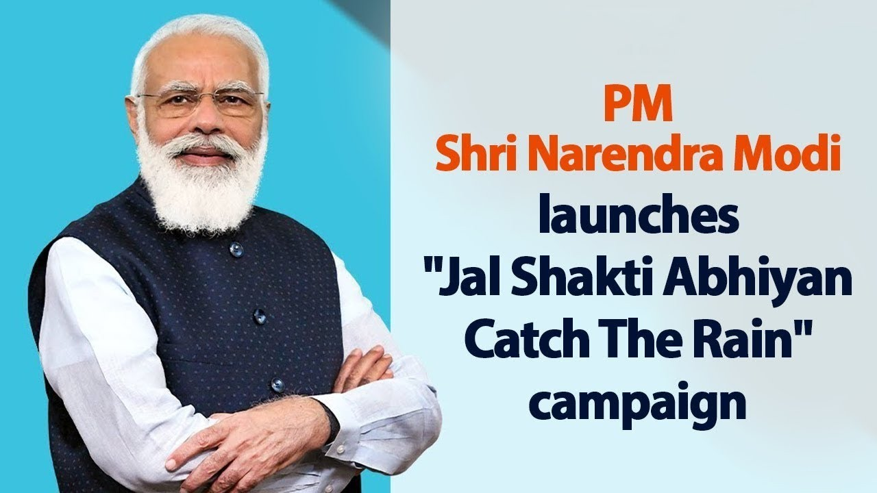 PM launches 'Jal Shakti Abhiyan: Catch the Rain' campaign on the occasion of World Water Day