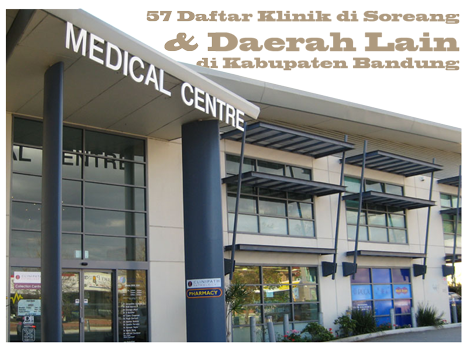 57 Daftar Klinik di Soreang & Daerah Lain di Kabupaten Bandung