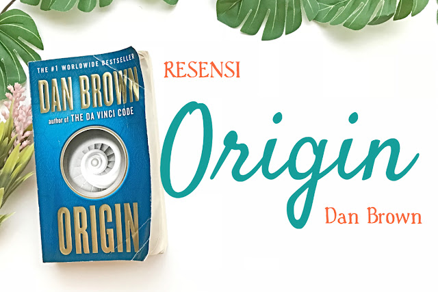 novel origin, novel origin dan brown, novel dan brown, origin dan brown, novel best seller, dan brown origin, dan brown