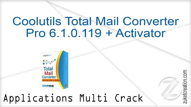 Coolutils Total Mail Converter Pro 6.1.0.119 + Activator