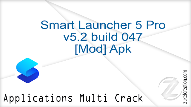 Smart Launcher 5 Pro v5.2 build 047 [Mod] Apk |  9.96 MB