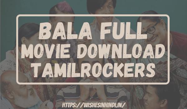 Bala Full Movie Download Tamilrockers