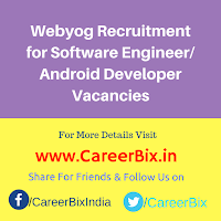 Webyog Recruitment for Software Engineer/ Android Developer Vacancies