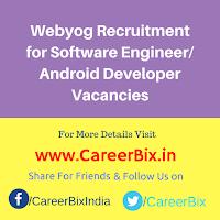 Webyog Recruitment for Software Engineer/ Android Developer Vacancies