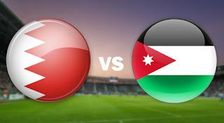 مشاهدة مباراة الأردن والبحرين بث مباشر اليوم في المباراة الودية