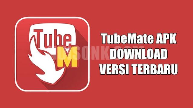 TubeMate APK Download Versi Lama dan Terbaru untuk Android