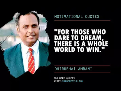 Dhirubhai Ambani Quotes - For those who dare to dream, there is a whole world to win