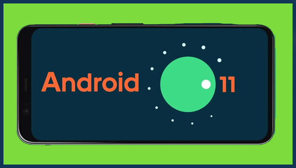 ميزات لنظام Android 11 الجديد