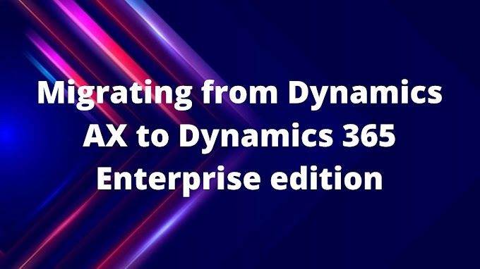 Migrating from Dynamics AX to Dynamics 365 Enterprise edition