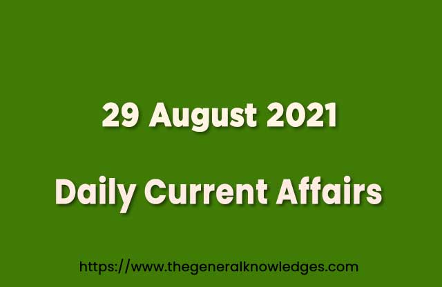 29 August 2021 Current Affairs Question and Answer in Hindi