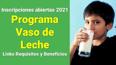 Programa Vaso de Leche Inscripciones abiertas 2021 Links Requisitos y Beneficios
