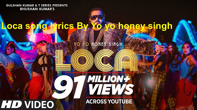 Loca Yo yo honey singh song Lyrics