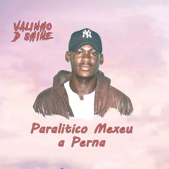 Valinho D Shine - Paralítico Mexeu (Afro House)