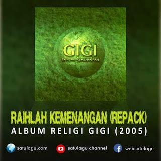 Download Lagu Gigi Album Raihlah Kemenangan Repackage 2005